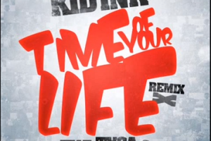Kid Ink – Time of Your Life remix ft. Chris Brown & Tyga