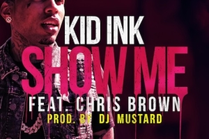 Kid Ink – Show Me (Official Lyric Video) ft. Chris Brown